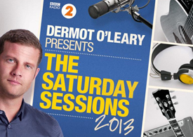 Dermot O'Leary The Saturday Sessions 2013